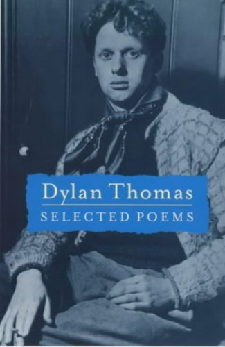 an essay on dylan thomas selected poems