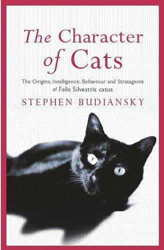 The Character of Cats by Stephen Budiansky