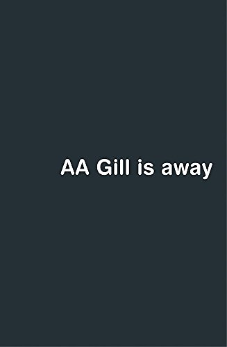 AA Gill is Away By Adrian Gill