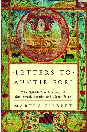 Letters to Auntie Fori: 5000 Years of Jewish History by Martin Gilbert