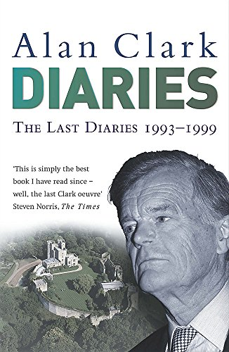 The Last Diaries: In and Out of the Wilderness by Alan Clark