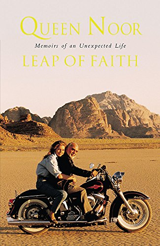 A Leap of Faith By Her Majesty Queen Noor