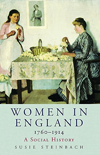 Women in England 1760-1914: A Social History By Susie Steinbach