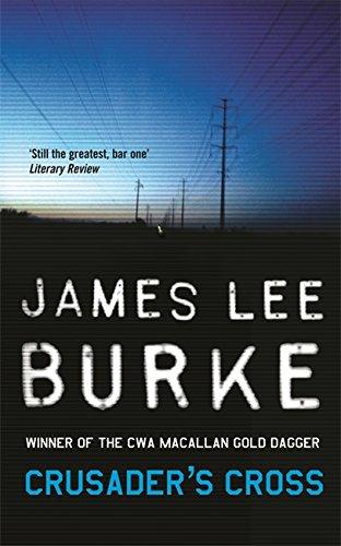 Crusader's Cross: A Dave Robicheaux Novel By James Lee Burke