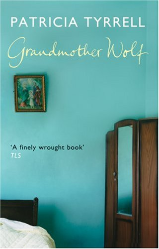 Grandmother Wolf By Patricia Tyrrell