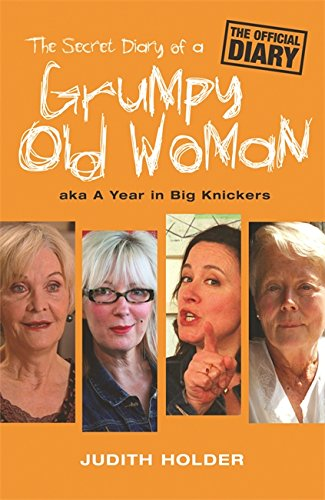 The Secret Diary of a Grumpy Old Woman By Judith Holder