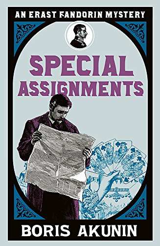 Special Assignments: Erast Fandorin 5: The Further Adventures of Erast Fandorin (Erast Fandorin Mysteries) By Boris Akunin