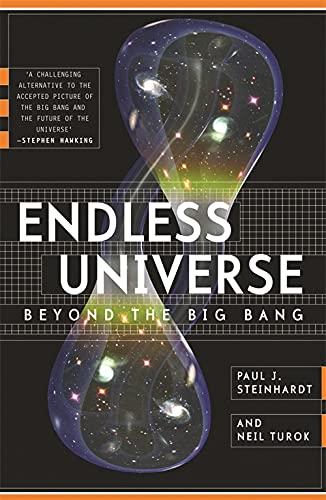 Endless Universe: Beyond The Big Bang by Paul J. Steinhardt