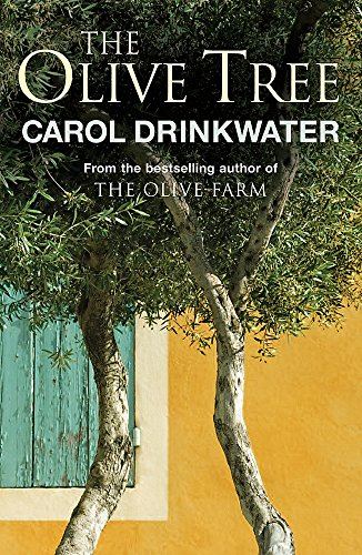 The Olive Tree: A Personal Journey Through Mediterranean Olive Groves by Carol Drinkwater