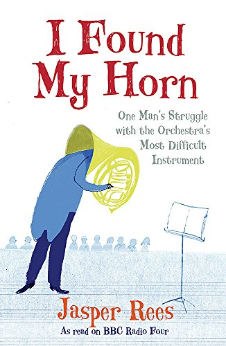 I Found My Horn By Jasper Rees