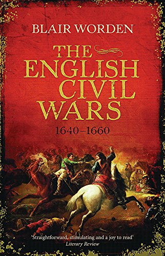 The English Civil Wars: 1640 - 1660 by Blair Worden