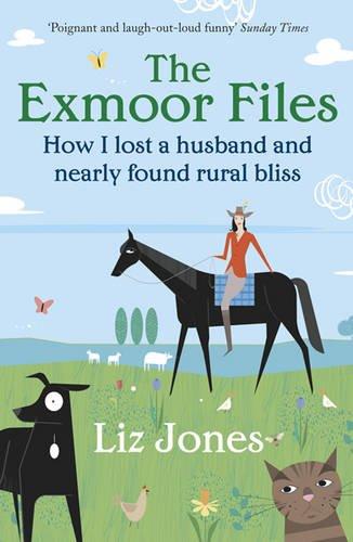 The Exmoor Files By Liz Jones