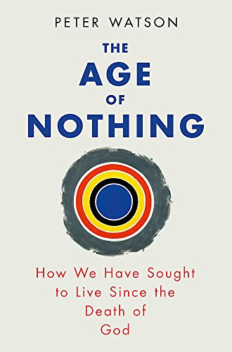 The Age of Nothing By Peter Watson