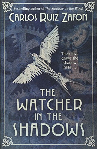 The Watcher in the Shadows by Carlos Ruiz Zafon