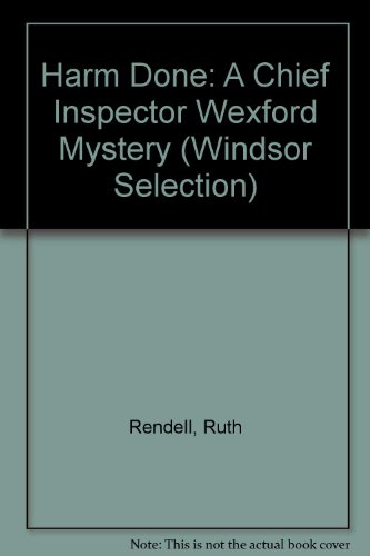 Harm Done: A Chief Inspector Wexford Mystery (Windsor Selection) by Ruth Rendell