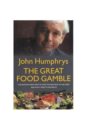 The Great Food Gamble By John Humphrys