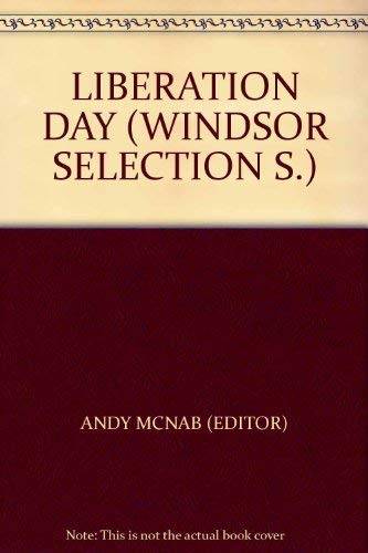Liberation Day (Windsor Selection) Edited by Andy McNab