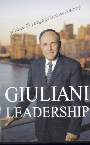 Leadership By Rudolph Guiliani