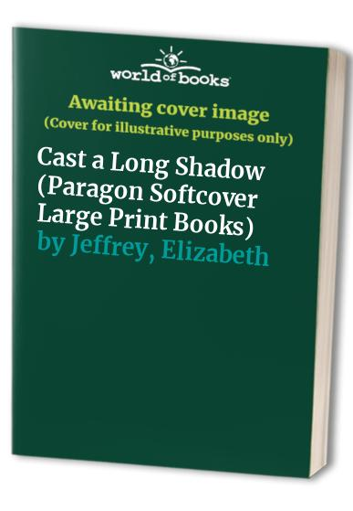 Cast a Long Shadow By Elizabeth Jeffrey