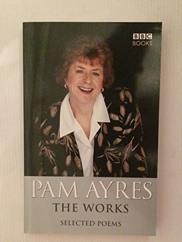 The Works: Selected Poems By Pam Ayres
