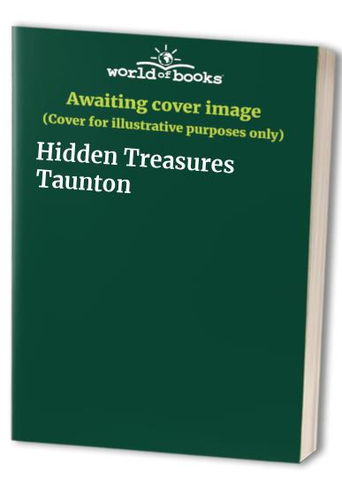 Hidden Treasures Taunton by Rachael Radford