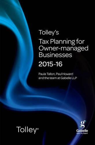 Tolley's Tax Planning for Owner-Managed Businesses 2015-16 By Paula Tallon