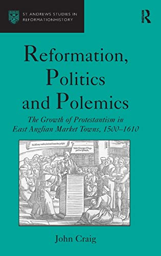 Reformation, Politics and Polemics By John Craig