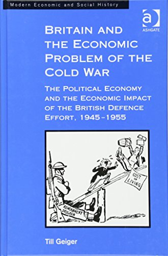Britain and the Economic Problem of the Cold War By Till Geiger