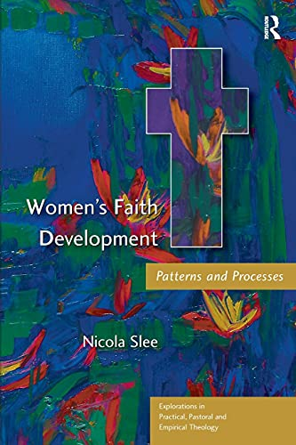 Women's Faith Development: Patterns and Processes by Dr. Nicola Slee