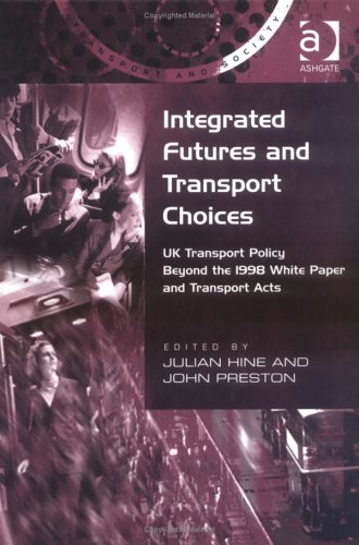 Integrated Futures and Transport Choices By Julian Hine