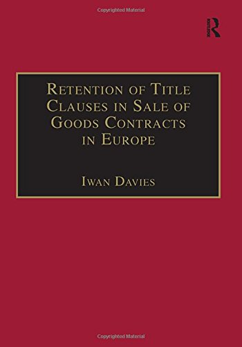 Retention of Title Clauses in Sale of Goods Contracts in Europe By Peter Kaye