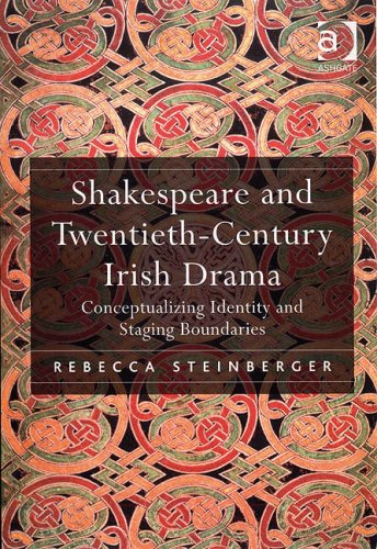 Shakespeare and Twentieth-Century Irish Drama By Rebecca Steinberger