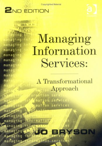 Managing Information Services: A Transformational Approach by Jo Bryson