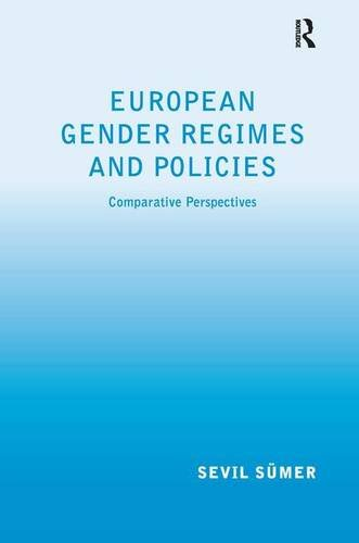 European Gender Regimes and Policies By Sevil Sumer
