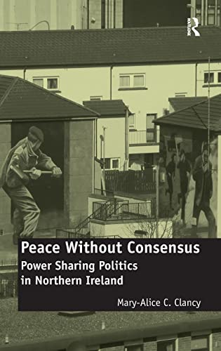Peace Without Consensus By Mary Alice C. Clancy