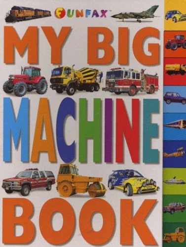 My Big Book of Machines (Funfax Early Learning) by Unknown Author