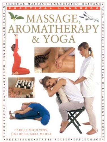 Massage, Aromatherapy and Yoga By Carole McGivery
