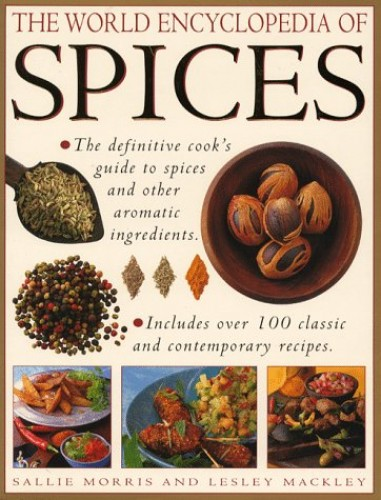 The World Encyclopedia of Spices By Sallie Morris
