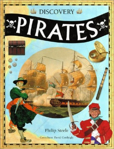 Pirates (Discovery) By Philip Steele