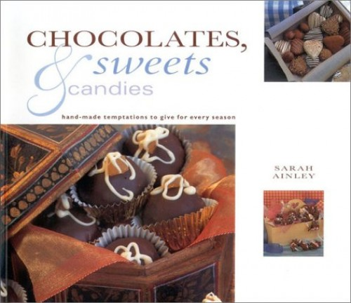 Chocolates, Sweets and Candies By Sarah Ainley