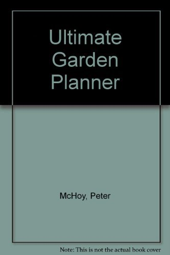 The Complete Garden Planning Book By Peter McHoy