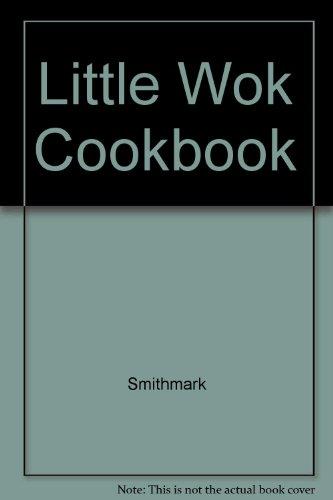 The Little Wok Cookbook By Alex Barker
