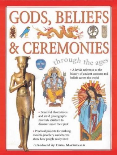 Gods, Beliefs and Ceremonies By John Haywood