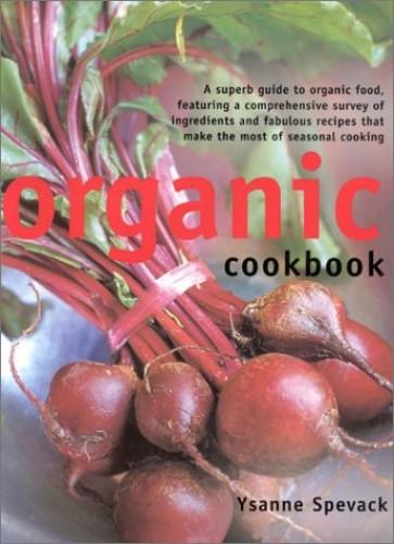 Organic Cookbook By Ysanne Spevack