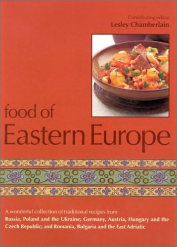 Food of Eastern Europe By Lesley Chamberlain