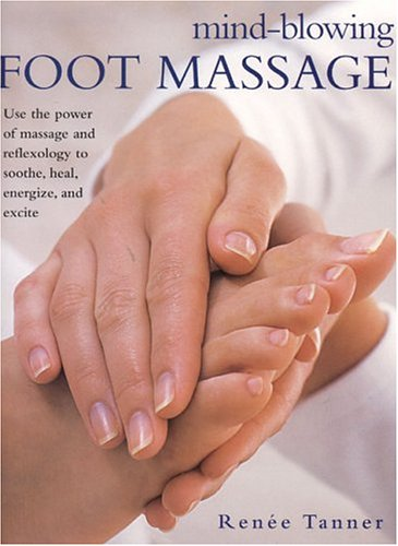 Mind-blowing Foot Massage By Renee Tanner