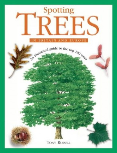 Spotting Trees in Britain and Europe By Tony Russell
