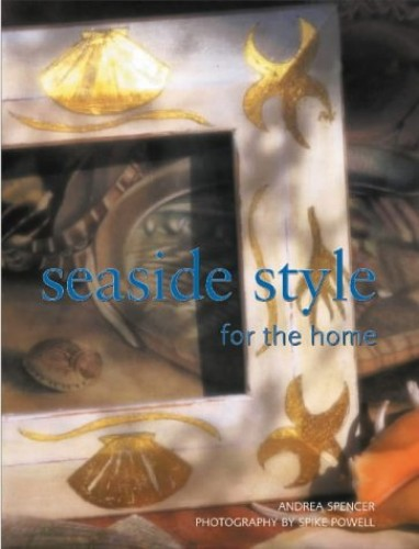 Seaside Style By Andrea Spencer