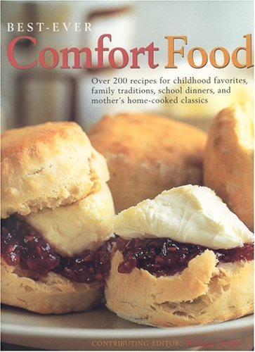 Best-ever Comfort Food: Over 200 Recipes for Childhood Favourites, Family Traditions, School Dinners, and Mother's Home-cooked Classics by Liz Trigg