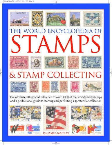 World Encyclopedia of Stamps and Stamp Collecting by James A. Mackay